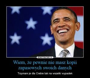 Obama wie, że nie trzymasz kopii zapasowej plików :)